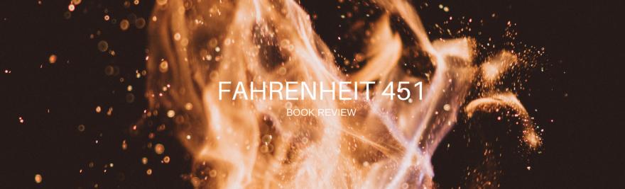 Fahrenheit 451 - Ray Bradbury book review book blogger