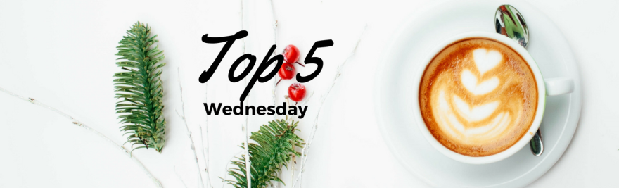 Top 5 Wednesday T5W