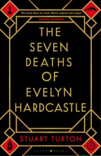 the seven deaths of evelyn hardcaste stuart turton