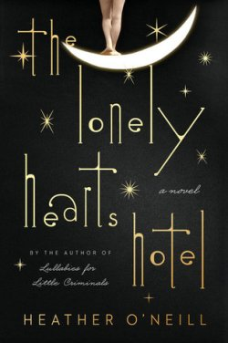 book review the lonely hearts hotel heather o'neill