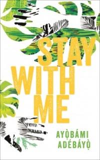 stay with me Ayobami Adebayo
